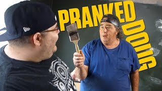 WE PRANKED DOUG!! **HE FLIPS OUT**