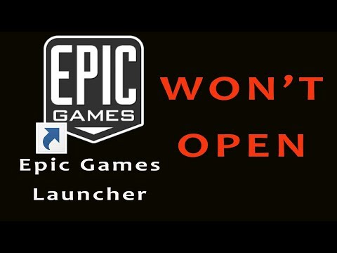Epic Game Launcher Won't Open | Fortnite