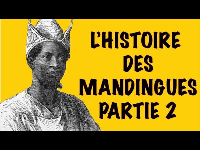 L'HISTOIRE DES MANDINGUES PARTIE 2