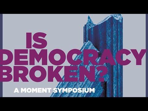 Moment Magazine - Is Democracy Broken?