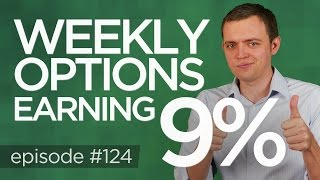 Ep 124: Trading Weekly Option Tips: (Earning 9%)