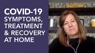 Coronavirus Symptoms, Treatment, and Recovery At Home (She Tested Positive After The Intv)