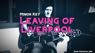 Leaving of Liverpool (300th Video, Alternate Melody)