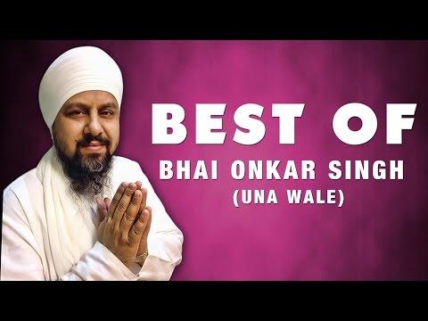 Best Of Bhai Onkar Singh | Una Wale | Non Stop Kirtan | Gurbani | Shabad Gurbani | Vol -1