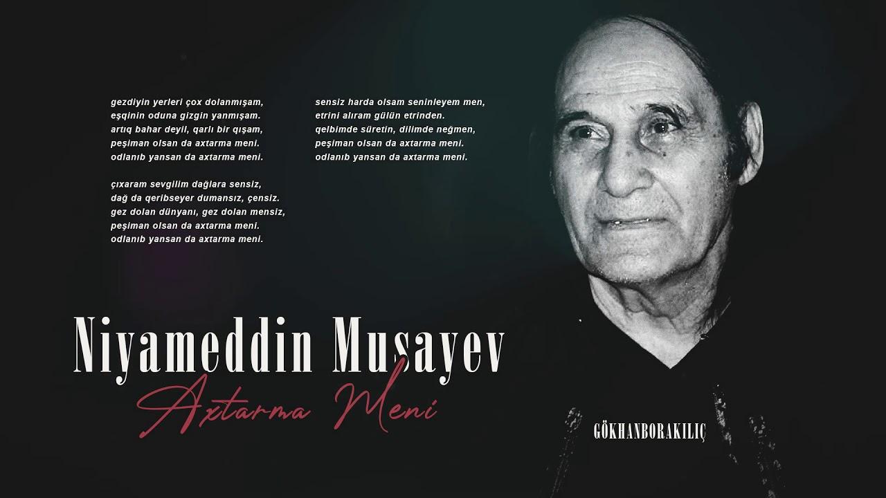 Niyaməddin Musayev - Axtarma Məni