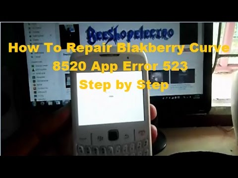 How To Repair Blackberry Curve 8520 App Error 523 Step by Step
