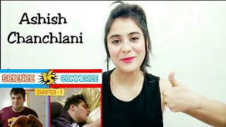 Science Vs Commence |  Chapter 1 | Ashish Chanchlani | Science Vs Commerce Reaction | By Illumi Girl