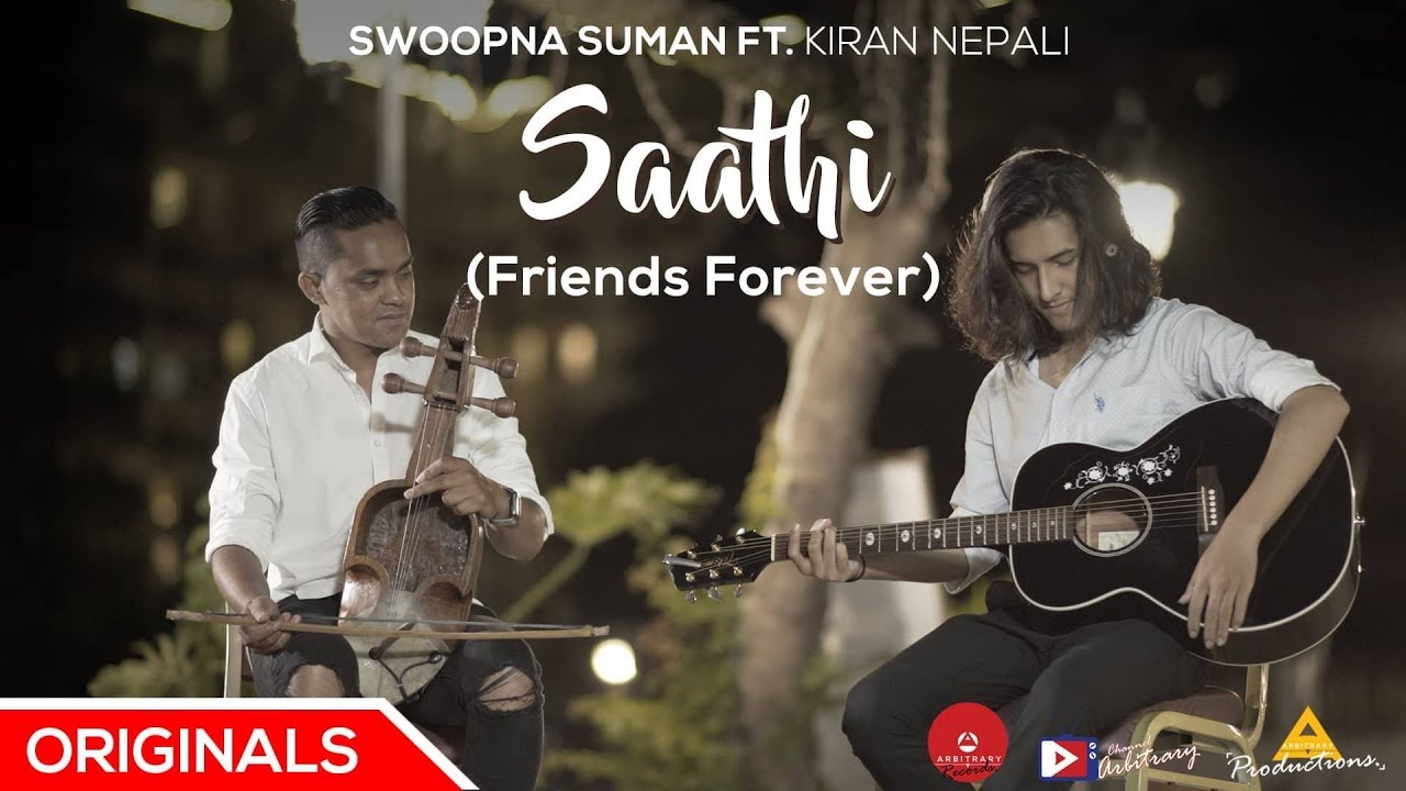 Swoopna Suman Ft  Kiran Nepali- Saathi (Friends Forever) - Official Music  Video