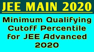 JEE Main 2020 Qualifying cutoff for JEE Advanced 2020