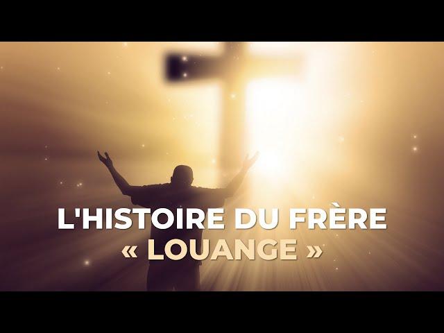 Visionner L'histoire du frère « louange » sur YouTube