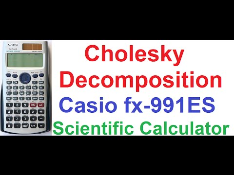 Cholesky Decomposition/Factorization Of Matrix Explained + Casio Fx-991ES Calculator Practical