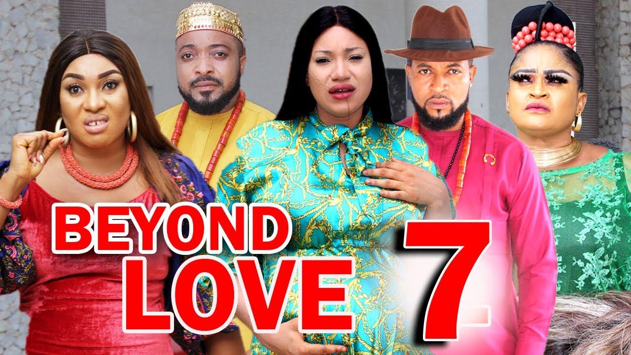 Download BEYOND LOVE (SEASON 7) -  New Hit Movie 2021 Latest Nigerian Nollywood Movie