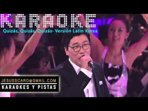 KARAOKE - Quizás, Quizás, Quizás - Version Latin Korea PISTA