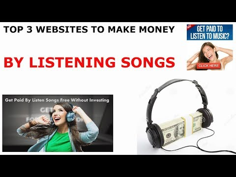Top 3 Websites For Making Money by Listening to Songs - 2018