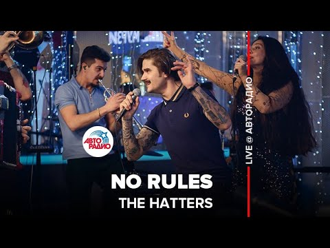 🅰️ THE HATTERS - No Rules (LIVE @ Авторадио)