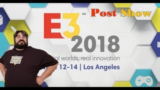 E3 2018 Post Show: All Conferences Discussed