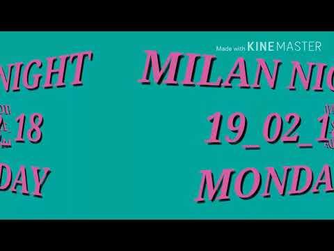 MILAN NIGHT 19_02_18 MONDAY 1000% PASS HONE KI GUARANTEE NEVERFAIL LOOT LO