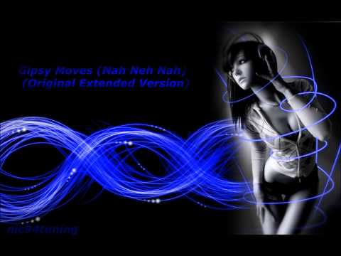 Gipsy Moves (Nah Neh Nah) (Original Extended Version)