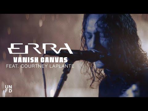 ERRA - Vanish Canvas feat. Courtney LaPlante [Official Music Video]
