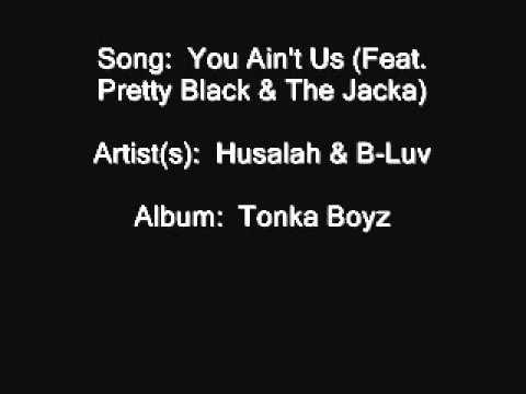 Husalah & B-Luv - You Ain't Us (Feat. Pretty Black & The Jacka)