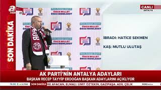 Cumhurbaşkanı Erdoğan, AK Parti Antalya adaylarını açıkladı!