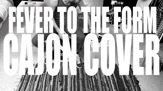 """Nick Mulvey  """"Fever to the Form"""" Cajon Cover"""