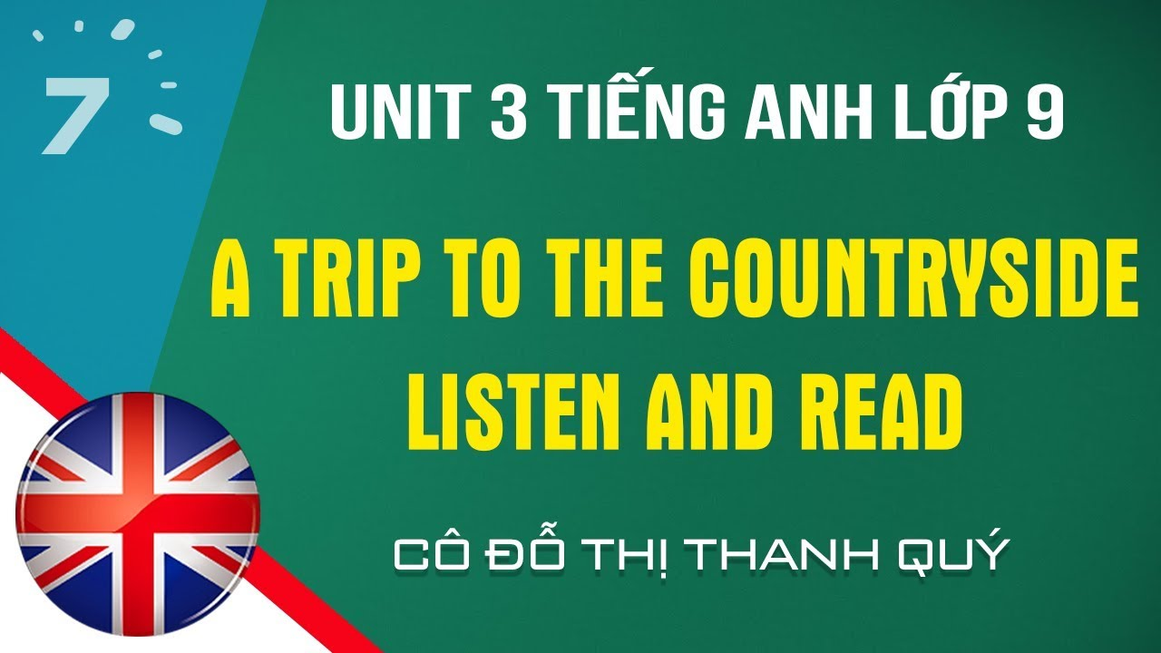 Unit 3: Listen and Read trang 22 SGK Tiếng Anh lớp 9|HỌC247