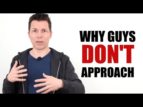 5 Most Common Reasons Why Guys Are Afraid Of Approaching Women - And How To Overcome Them!