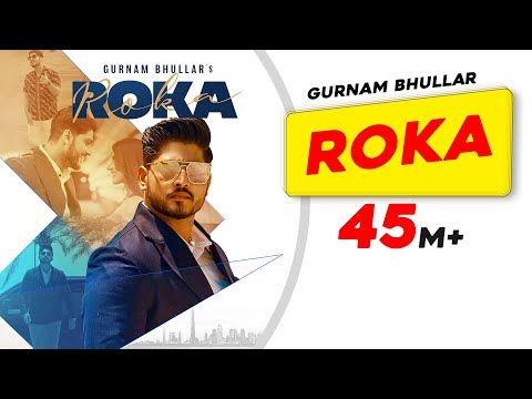 Roka (HD Video) Gurnam Bhullar   Sharry Nexus   New Punjabi Songs 2021   Latest Punjabi Songs 2021