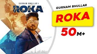 Roka (HD Video) Gurnam Bhullar | Sharry Nexus | New Punjabi Songs 2021 | Latest Punjabi Songs 2021