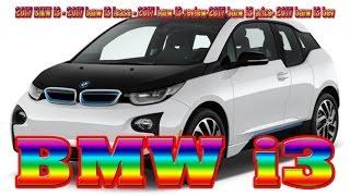 2017 BMW i3 - 2017 bmw i3 lease - 2017 bmw i3 review-2017 bmw i3 price- 2017 bmw...