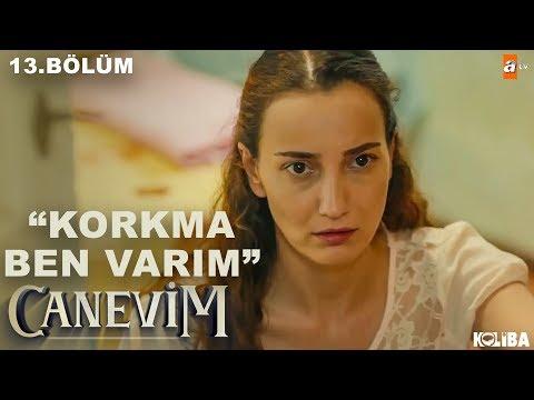 Elvan'ı Kurtaran Ayşe - Canevim 13.Bölüm