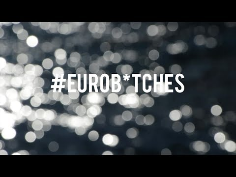 #Eurob*tches in Europe