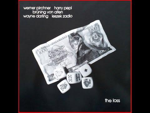 PIRCHNER/PEPL/VON ALTEN/DARLING/ZADLO - The Loss 1982 [full album]