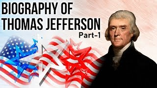 Biography of Thomas Jefferson Part 1, Founding Fathers of the United States of America