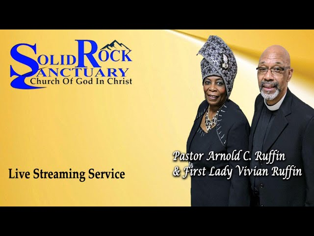 03-28-2021 - Solid Rock Sanctuary COGIC Live Stream with Pastor Arnold C. Ruffin
