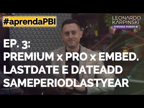 [#aprendaPBI] Ep. 3: Planos PREMIUM x PRO x EMBEDDED no Power BI, DAX com LASTDATE, DATEADD