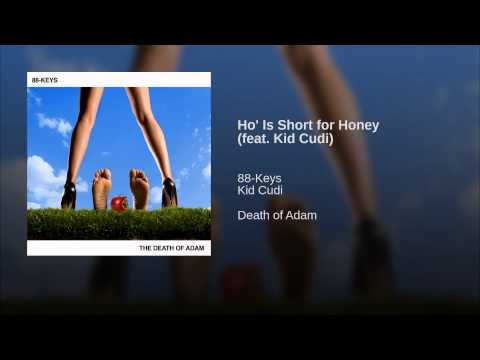 Ho' Is Short for Honey (feat. Kid Cudi)