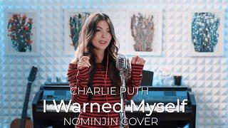 Baixar Charlie Puth - I Warned Myself - Nominjin Cover