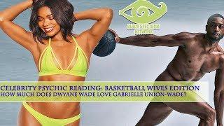 Psychic Reading - Dwyane Wade & Gabrielle Union-Wade - Marriage Reading