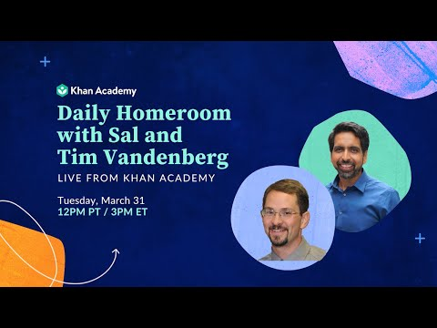 Daily Homeroom With Sal: Tuesday, March 31