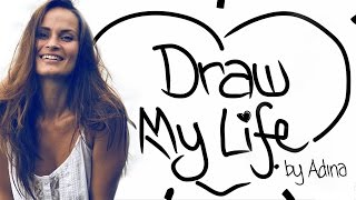 Draw My Life - Adina Rivers | MyTinySecrets