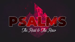 """March 28th - """"Psalms - The Real and the Raw"""" Week 5"""