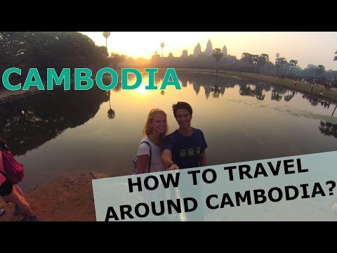 Cambodia - How to travel around? Angkor Wat, Phnom penh to K