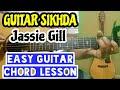 Guitar sikhda - jassie gill - complete guitar tutorial, easy beginner guitar chord lesson