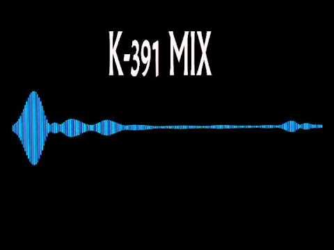 K-391- Mix (30 Min Of Techno/Electro house)