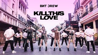[KPOP IN PUBLIC] KILL THIS LOVE - MEDLEY BLACKPINK'S SONGS l DANCE COVER BY BNT CREW