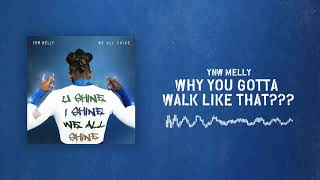 [2.11 MB] YNW Melly - Why You Gotta Walk Like That [Official Audio]