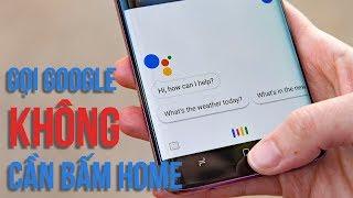 Thủ thuật mở Google Assistant không cần phím Home