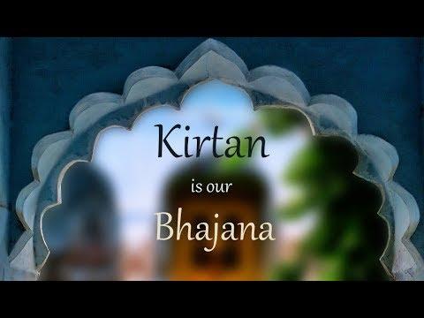 Kirtan is our Bhajana 2